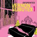 Per cattive ragazze: Letture e visioni di Virginie Despentes