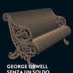 Senza un soldo a Parigi e a Londra, di George Orwell (1933)